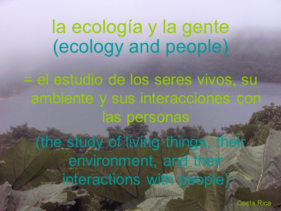 la ecología y la gente (ecology and people)