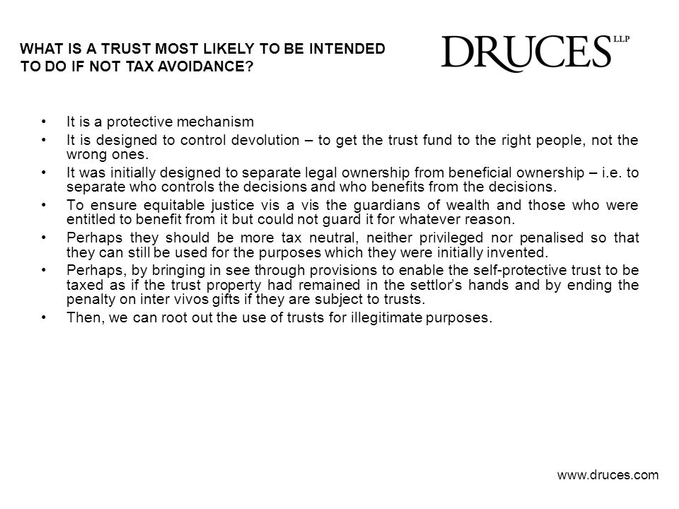 WHAT IS A TRUST MOST LIKELY TO BE INTENDED TO DO IF NOT TAX AVOIDANCE
