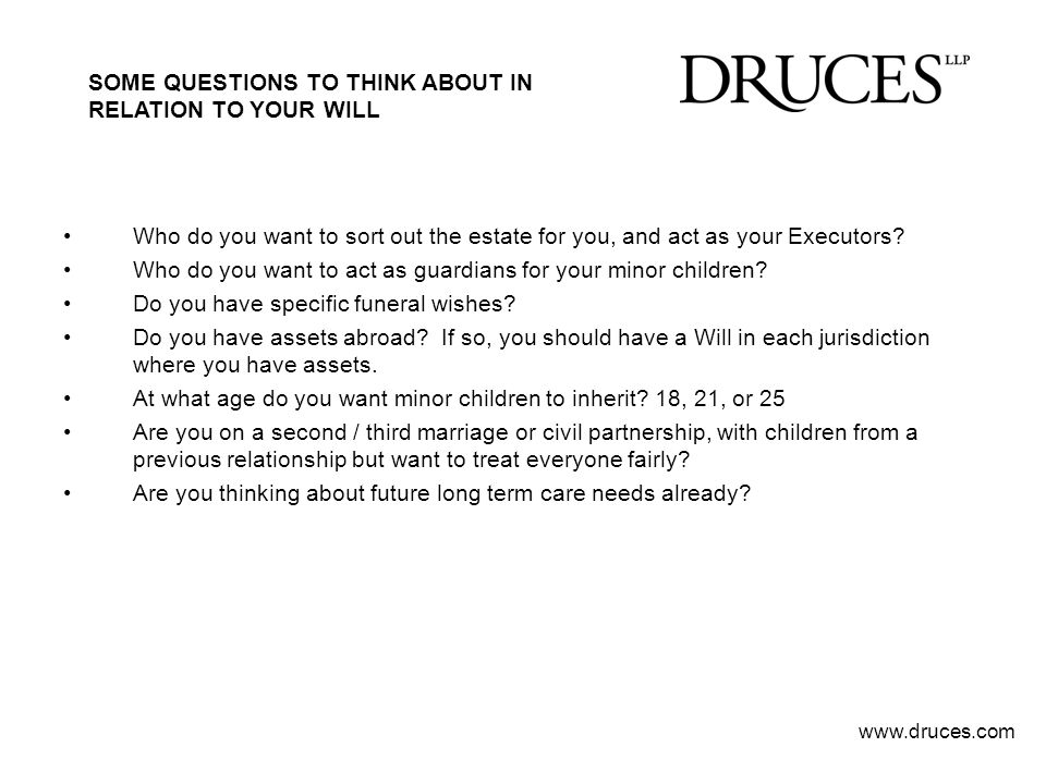 SOME QUESTIONS TO THINK ABOUT IN RELATION TO YOUR WILL