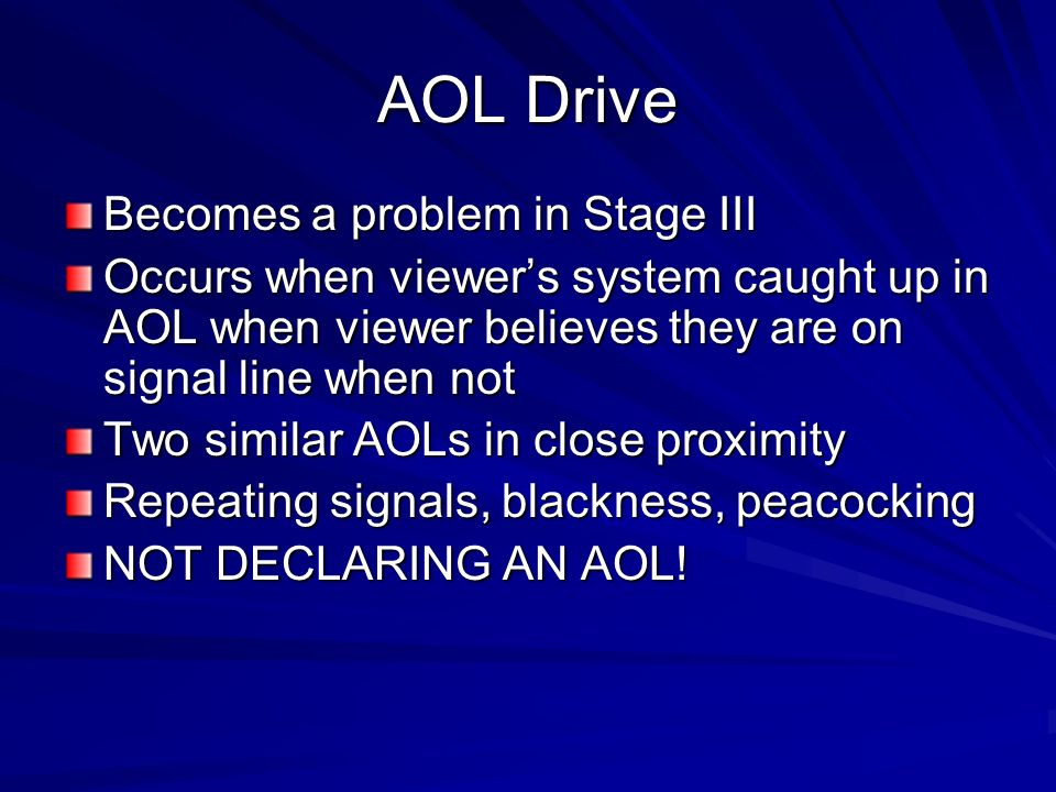 AOL Drive Becomes a problem in Stage III