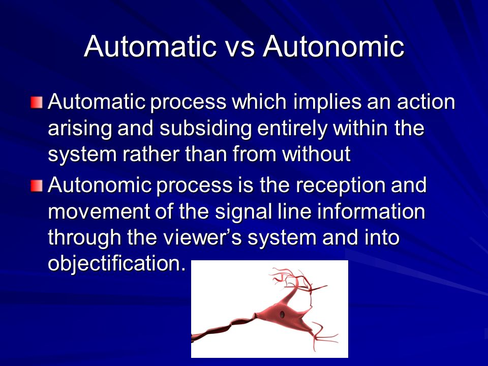 Automatic vs Autonomic