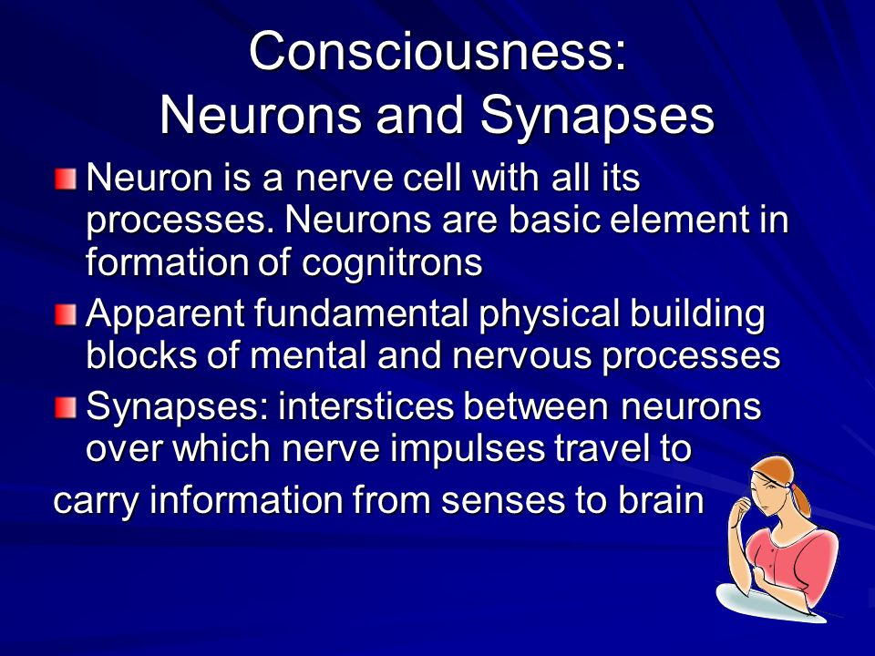 Consciousness: Neurons and Synapses