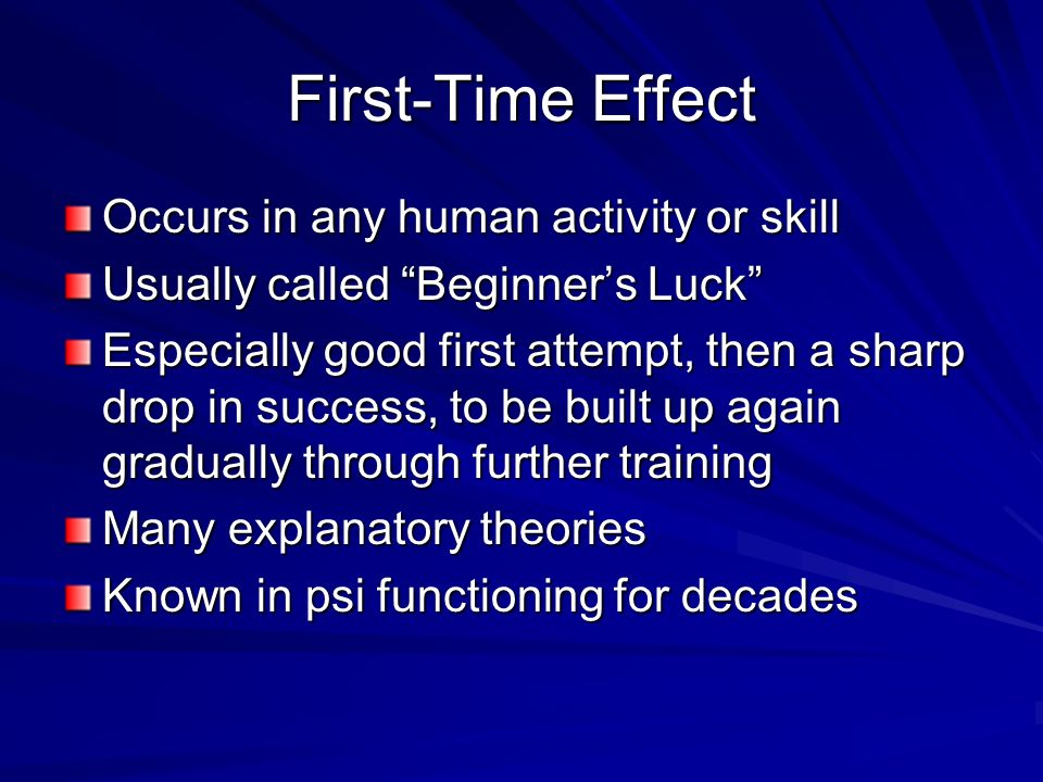 First-Time Effect Occurs in any human activity or skill