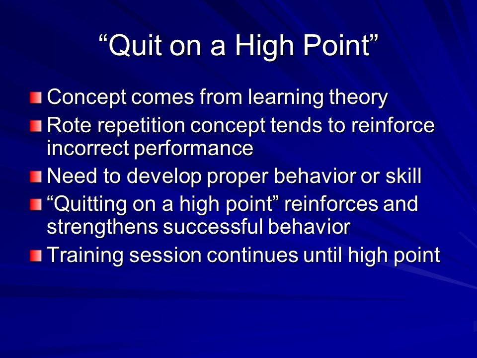 Quit on a High Point Concept comes from learning theory