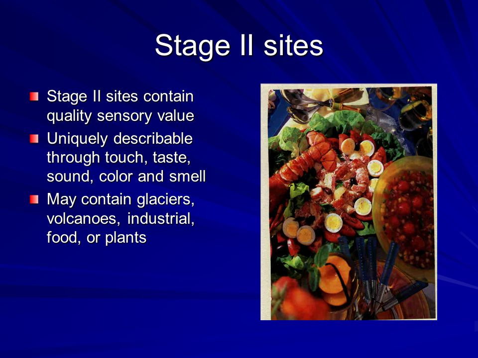 Stage II sites Stage II sites contain quality sensory value
