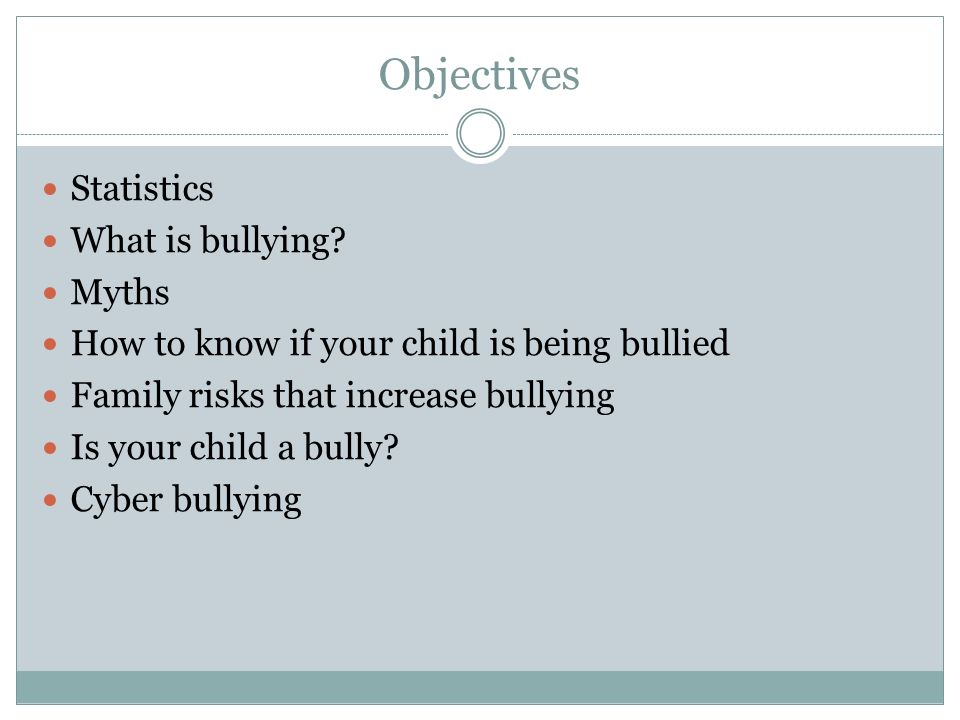 Objectives Statistics What is bullying Myths