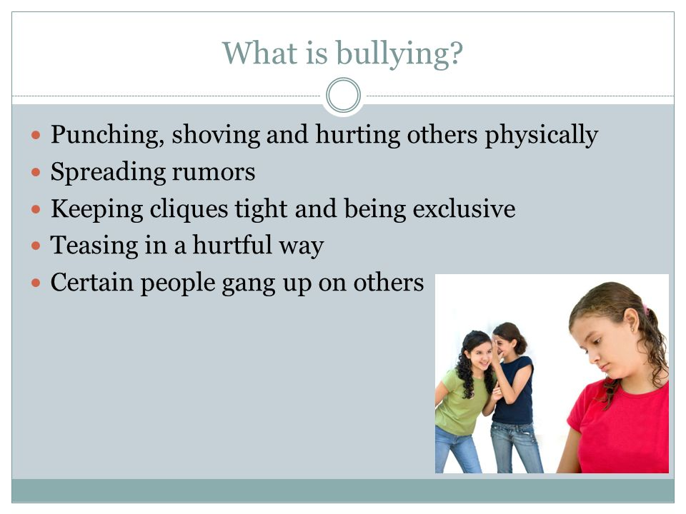 What is bullying Punching, shoving and hurting others physically