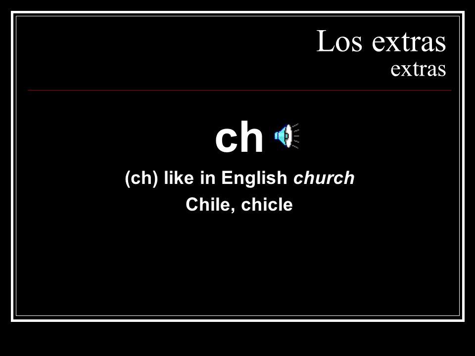 (ch) like in English church