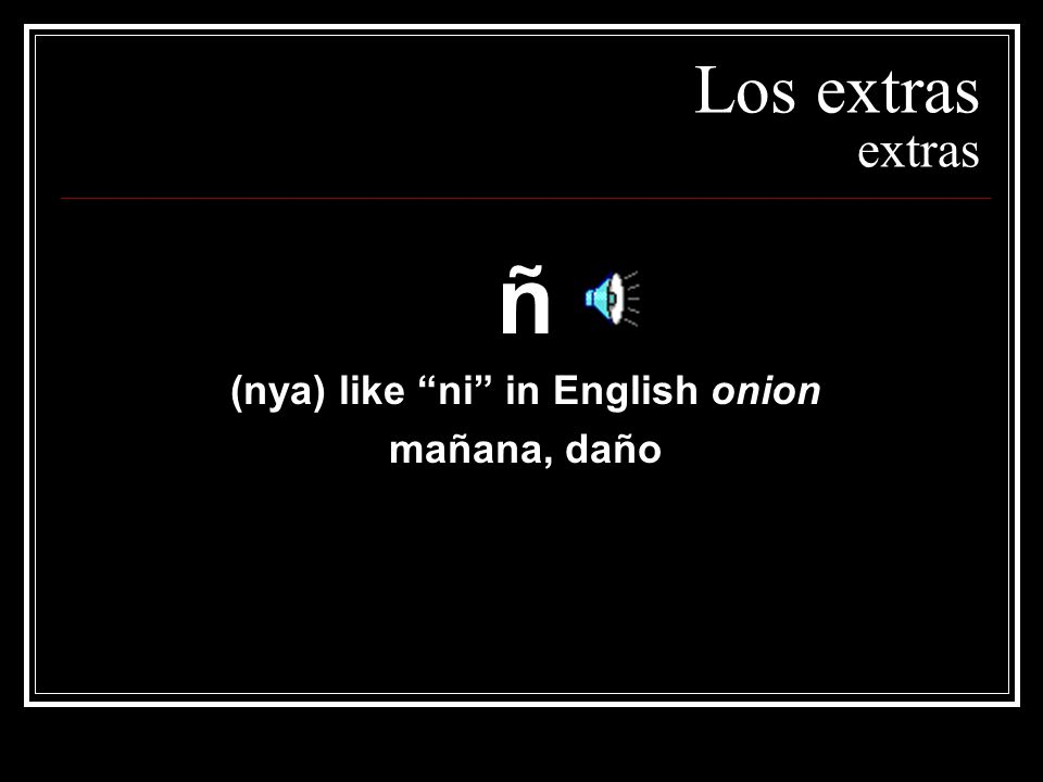 (nya) like ni in English onion
