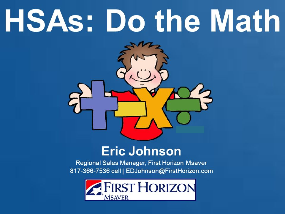 HSAs: Do the Math Eric Johnson