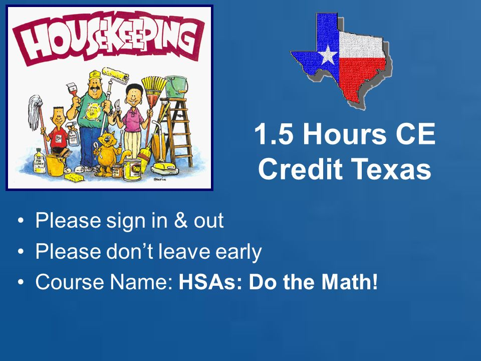 1.5 Hours CE Credit Texas Please sign in & out
