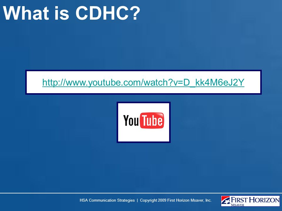 What is CDHC http://www.youtube.com/watch v=D_kk4M6eJ2Y