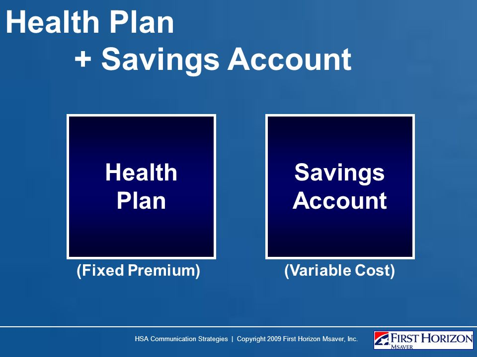 Health Plan + Savings Account Health Plan Savings Account