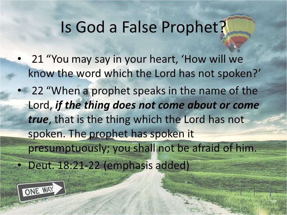 Is God a False Prophet 21 You may say in your heart, 'How will we know the word which the Lord has not spoken '