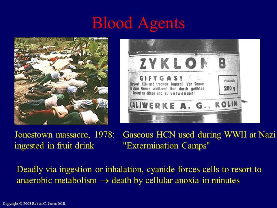 Blood Agents Jonestown massacre, 1978: ingested in fruit drink