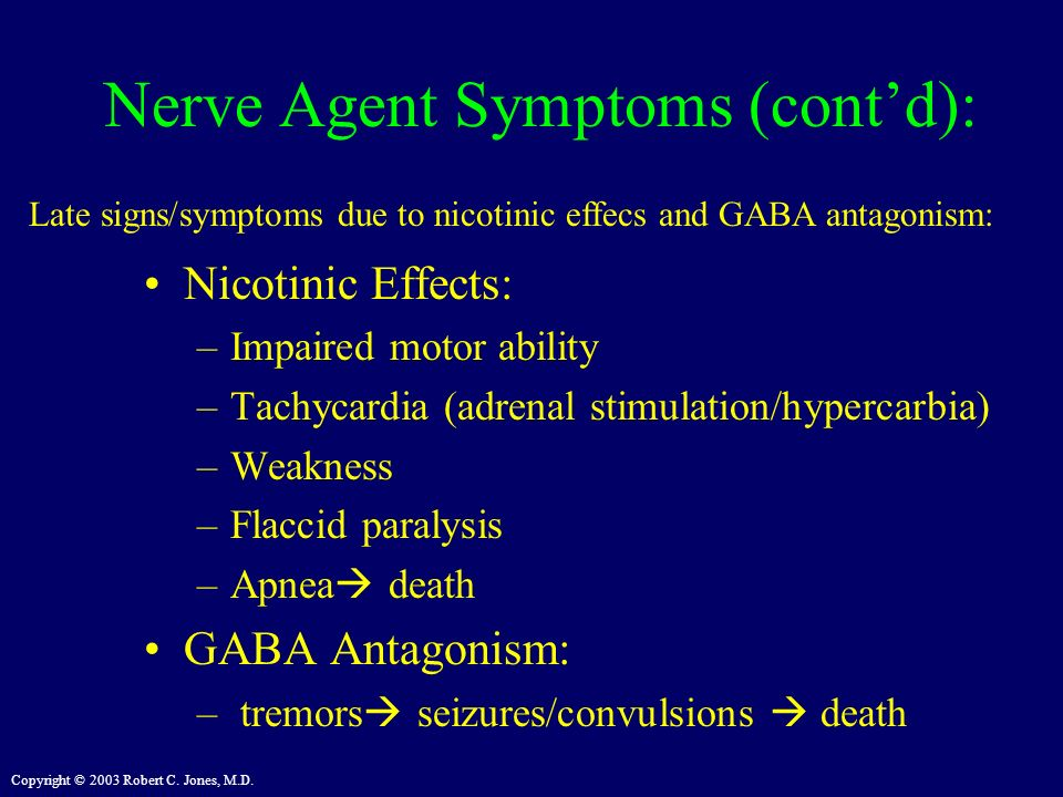 Nerve Agent Symptoms (cont'd):