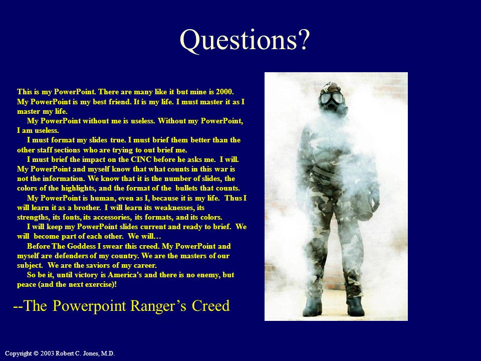 Questions --The Powerpoint Ranger's Creed