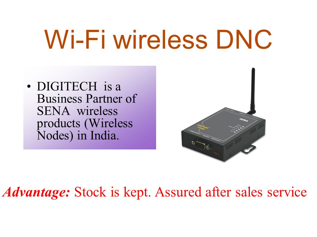 Wi-Fi wireless DNC DIGITECH is a Business Partner of SENA wireless products (Wireless Nodes) in India.