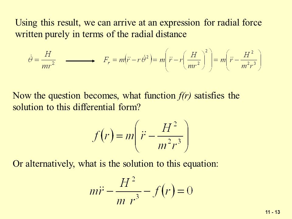 Using this result, we can arrive at an expression for radial force written purely in terms of the radial distance