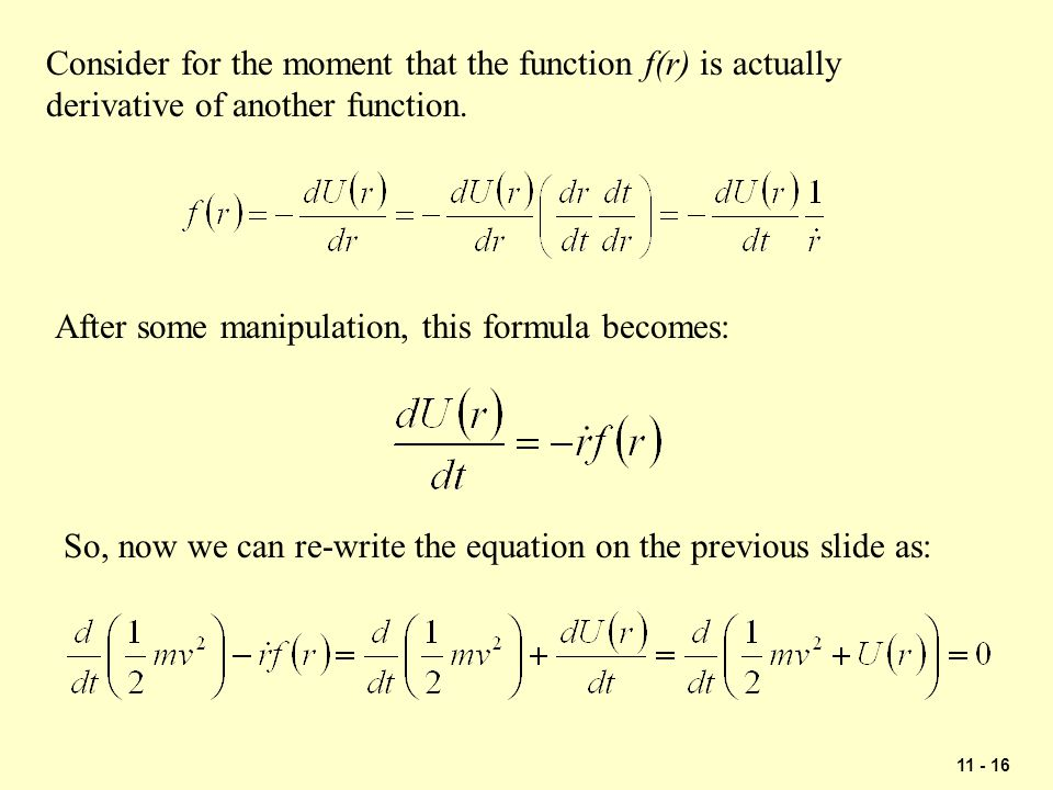 Consider for the moment that the function f(r) is actually derivative of another function.