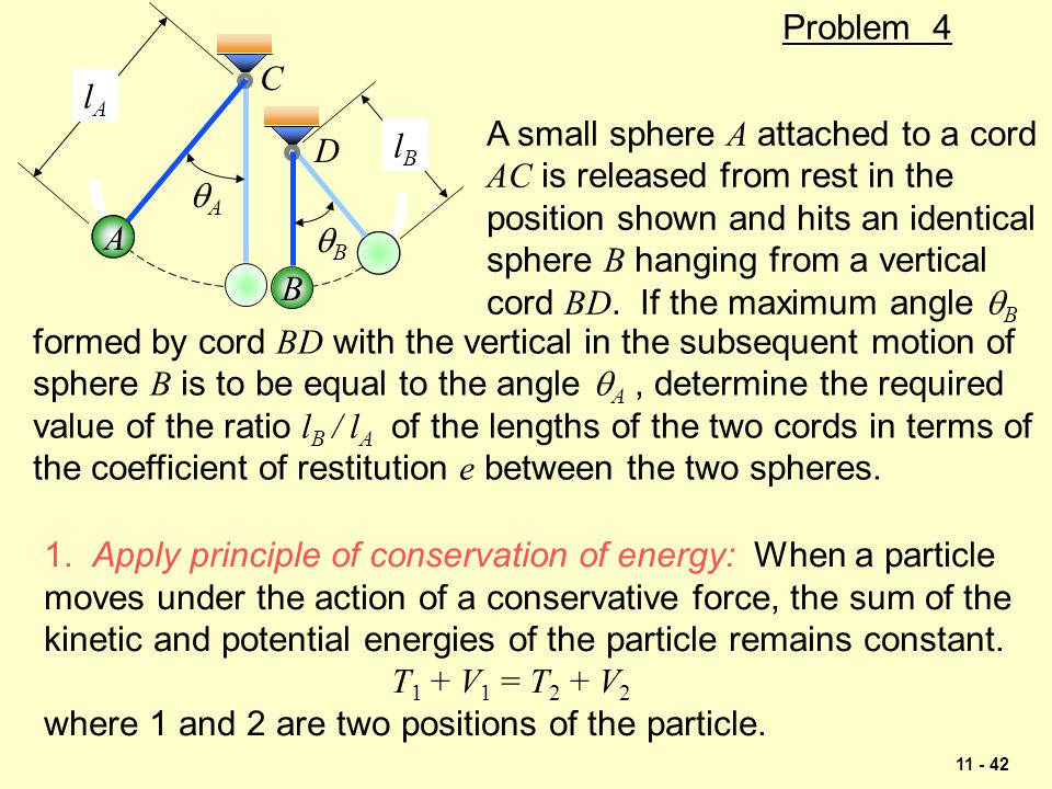 qA qB. lA. lB. A. B. C. D. Problem 4. A small sphere A attached to a cord. AC is released from rest in the.