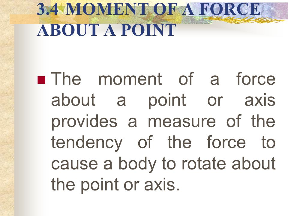 3.4 MOMENT OF A FORCE ABOUT A POINT