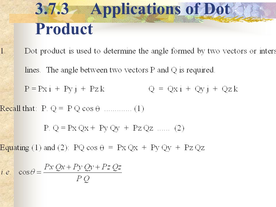 3.7.3 Applications of Dot Product