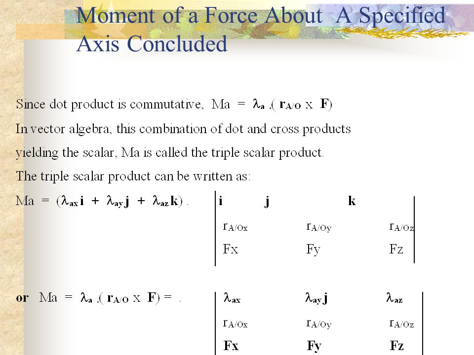 Moment of a Force About A Specified Axis Concluded