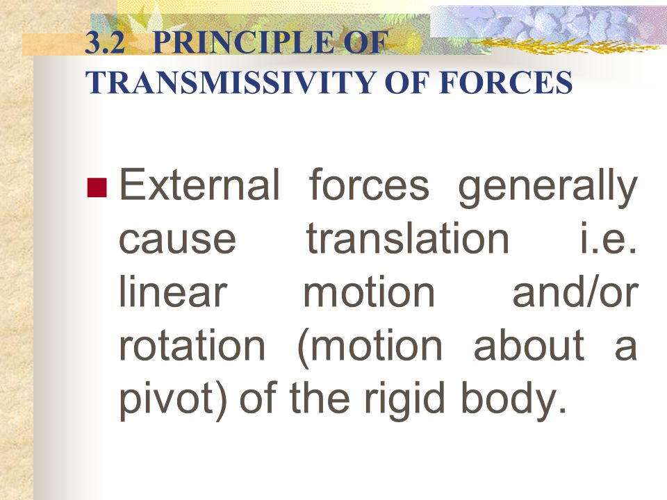3.2 PRINCIPLE OF TRANSMISSIVITY OF FORCES