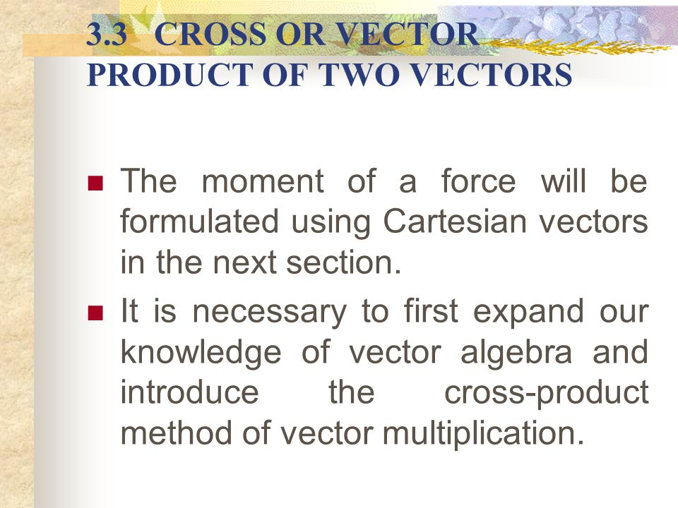 3.3 CROSS OR VECTOR PRODUCT OF TWO VECTORS