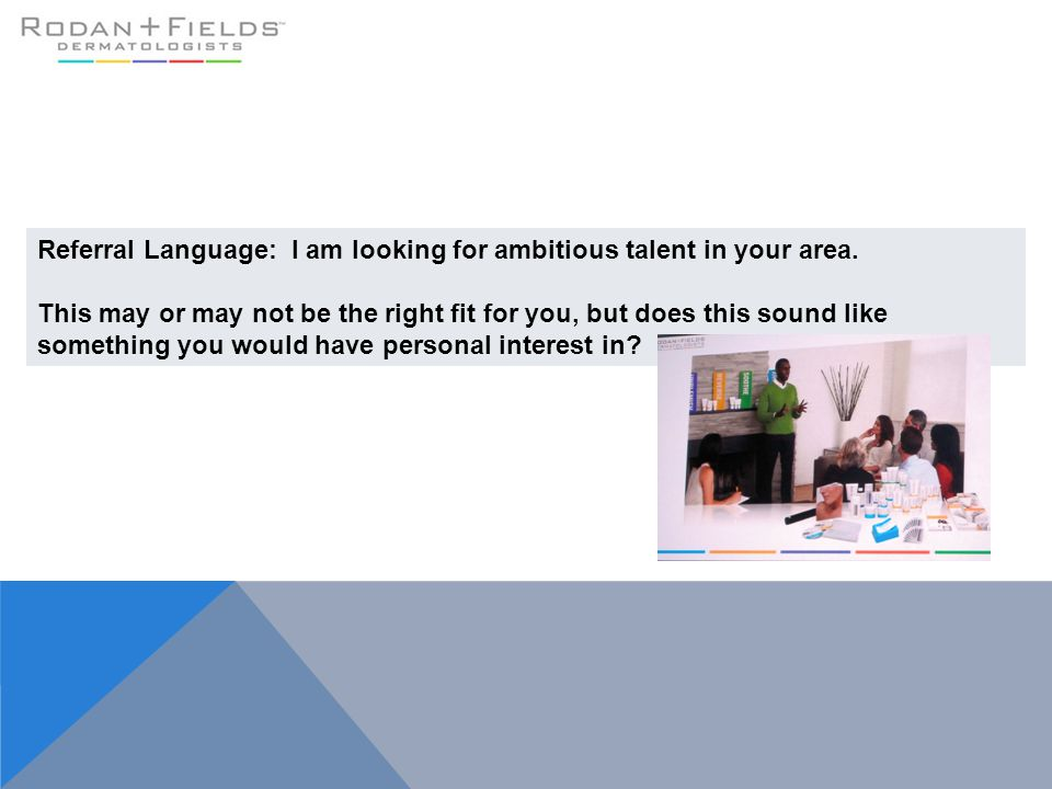 Referral Language: I am looking for ambitious talent in your area.
