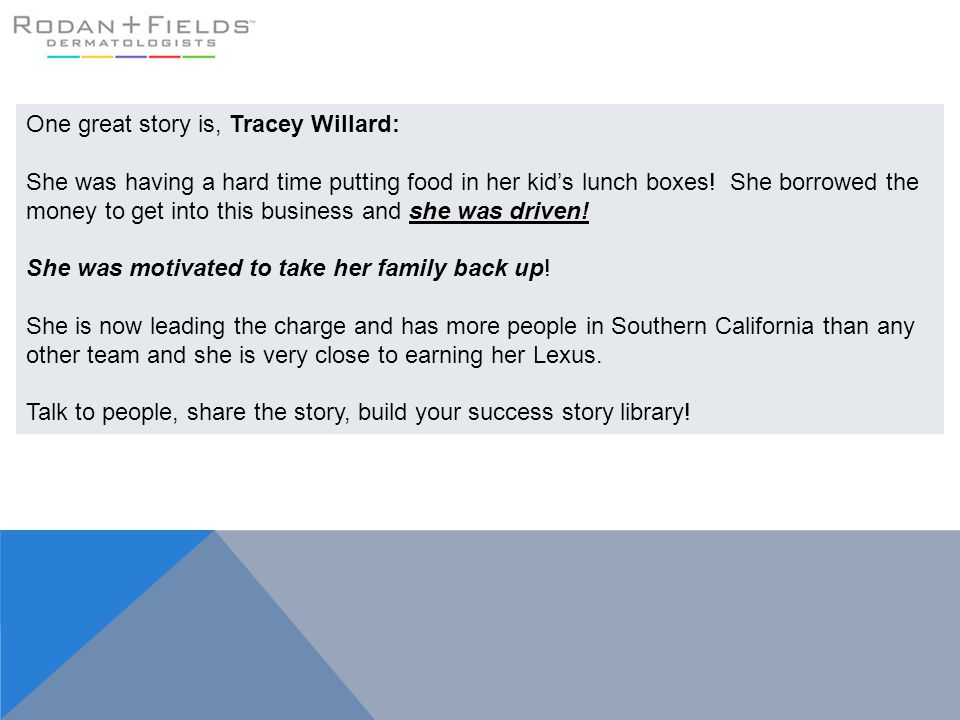 One great story is, Tracey Willard: