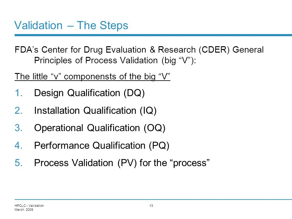 Validation – The Steps Design Qualification (DQ)