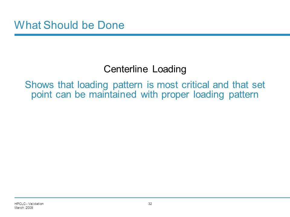 What Should be Done Centerline Loading