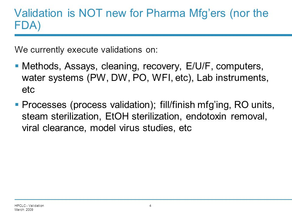 Validation is NOT new for Pharma Mfg'ers (nor the FDA)