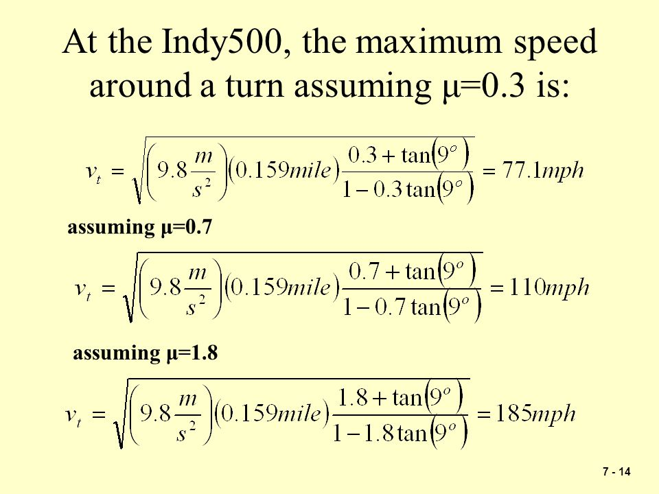 At the Indy500, the maximum speed around a turn assuming μ=0.3 is: