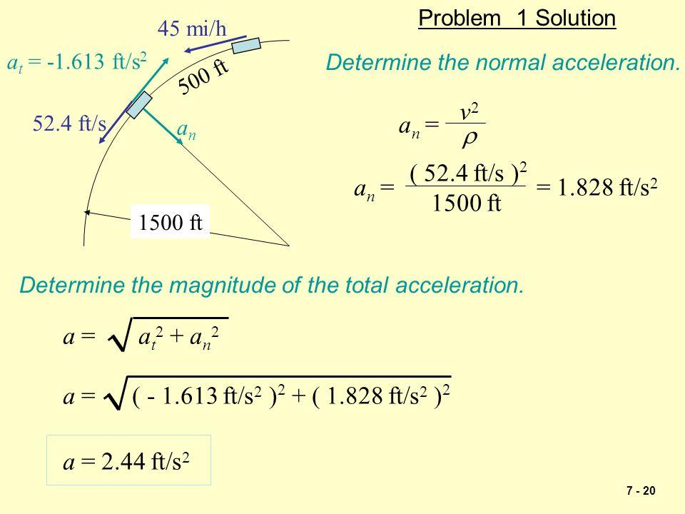 v2 an = r ( 52.4 ft/s )2 an = = 1.828 ft/s2 1500 ft a = at2 + an2