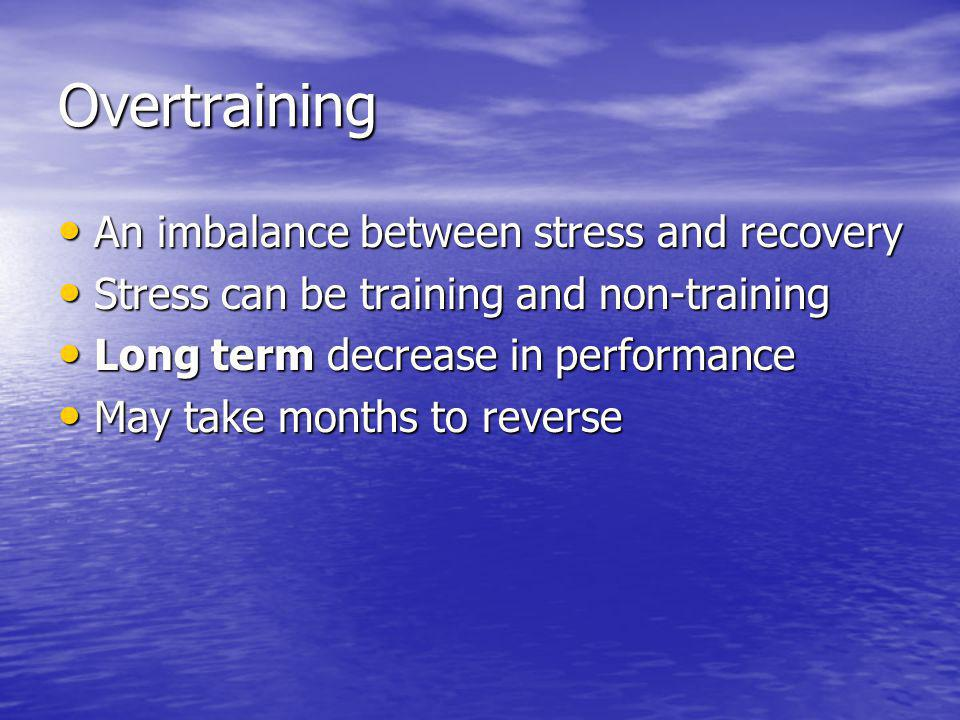 Overtraining An imbalance between stress and recovery