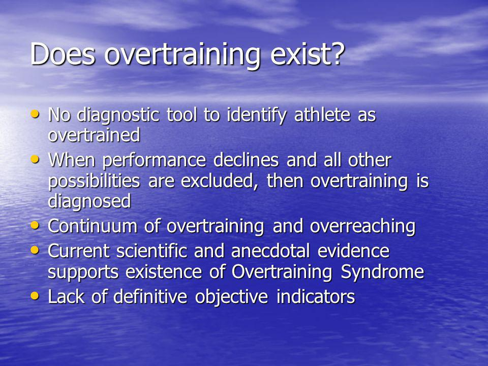 Does overtraining exist