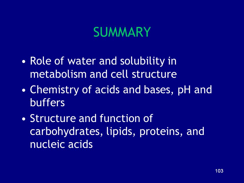 SUMMARY Role of water and solubility in metabolism and cell structure