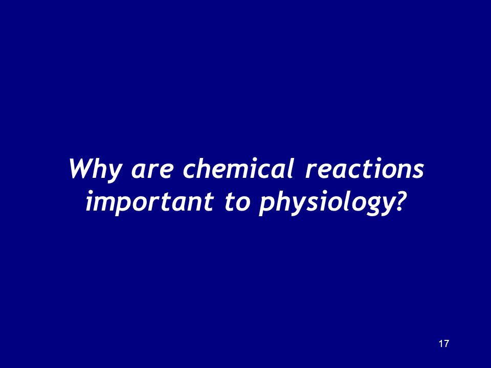 Why are chemical reactions important to physiology