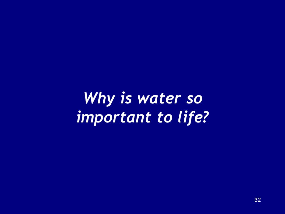 Why is water so important to life