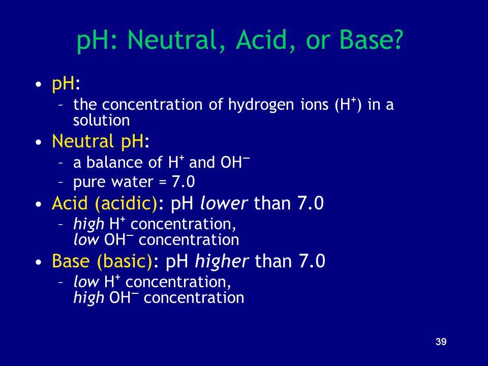 pH: Neutral, Acid, or Base