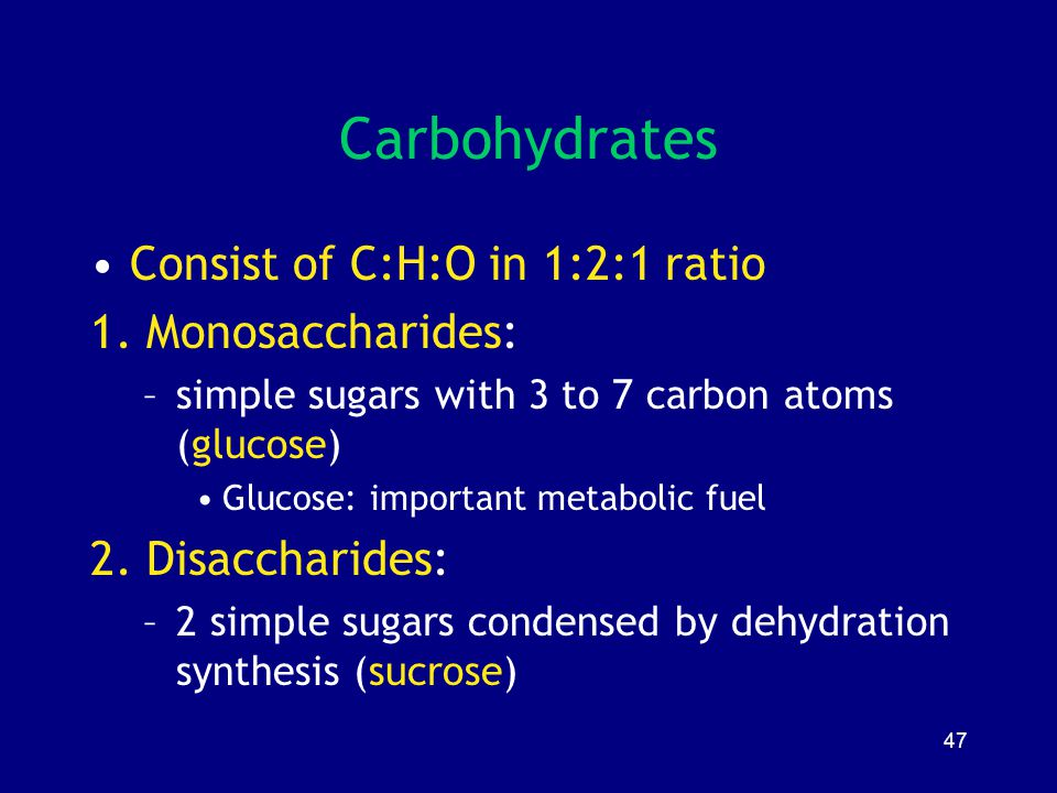 Carbohydrates Consist of C:H:O in 1:2:1 ratio 1. Monosaccharides: