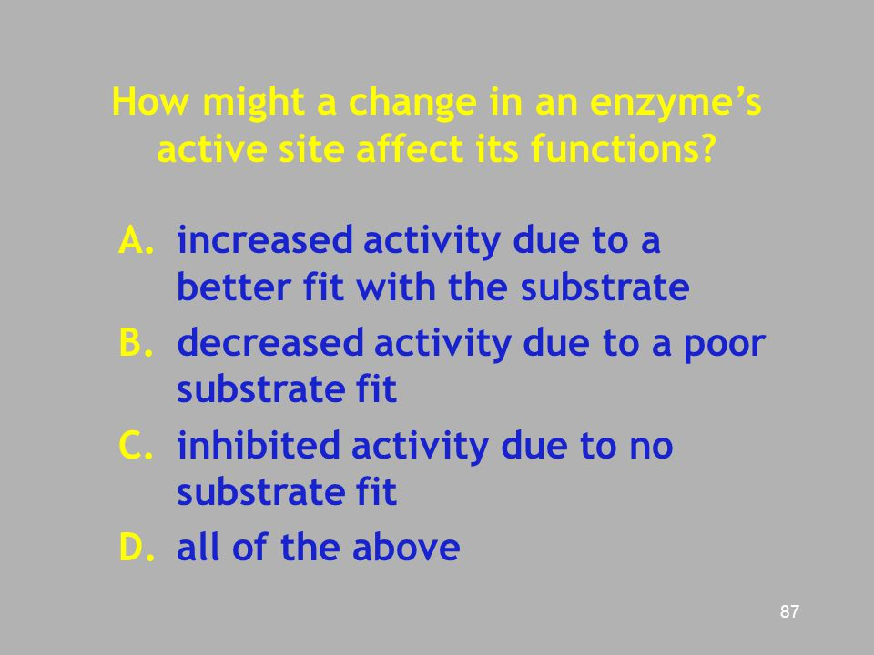 How might a change in an enzyme's active site affect its functions