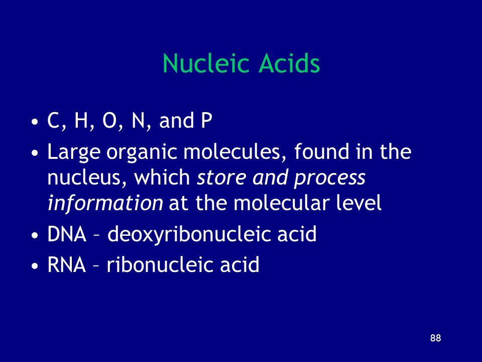 Nucleic Acids C, H, O, N, and P