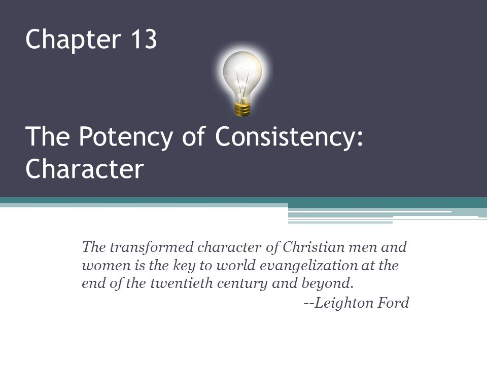 Chapter 13 The Potency of Consistency: Character