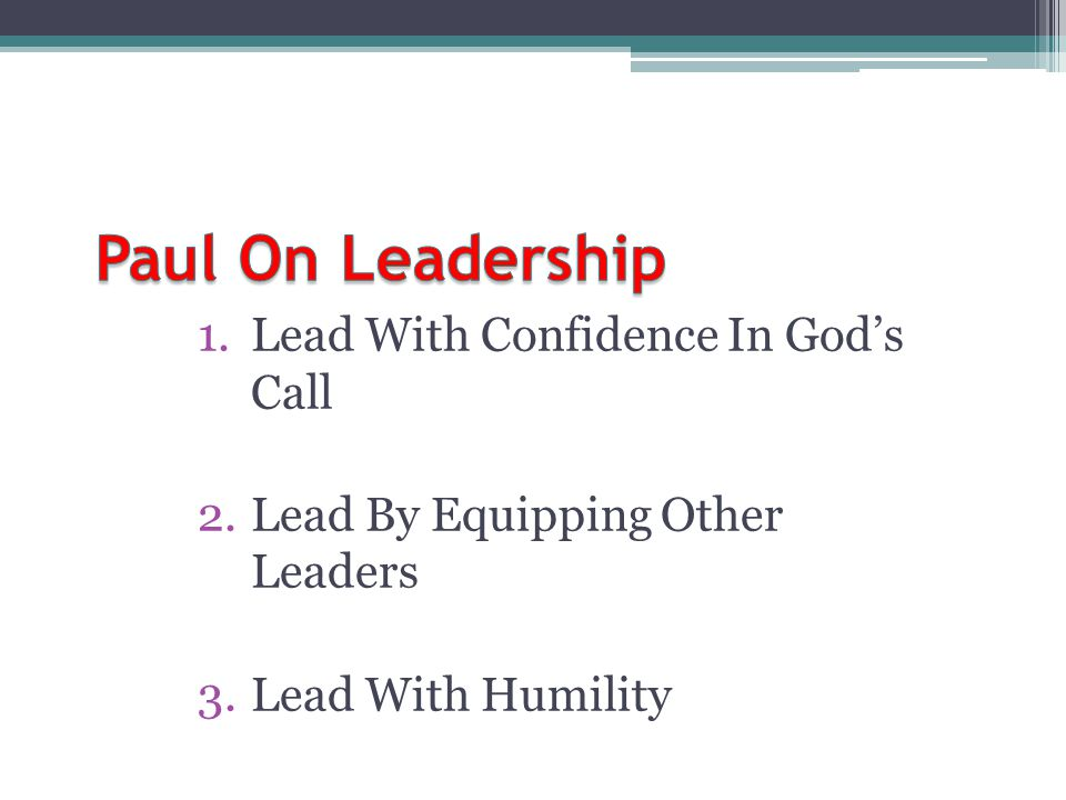 Paul On Leadership Lead With Confidence In God's Call