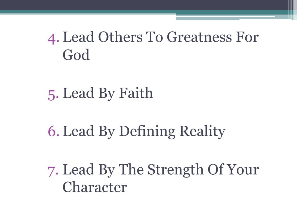 Lead Others To Greatness For God