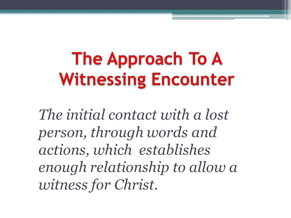 The Approach To A Witnessing Encounter